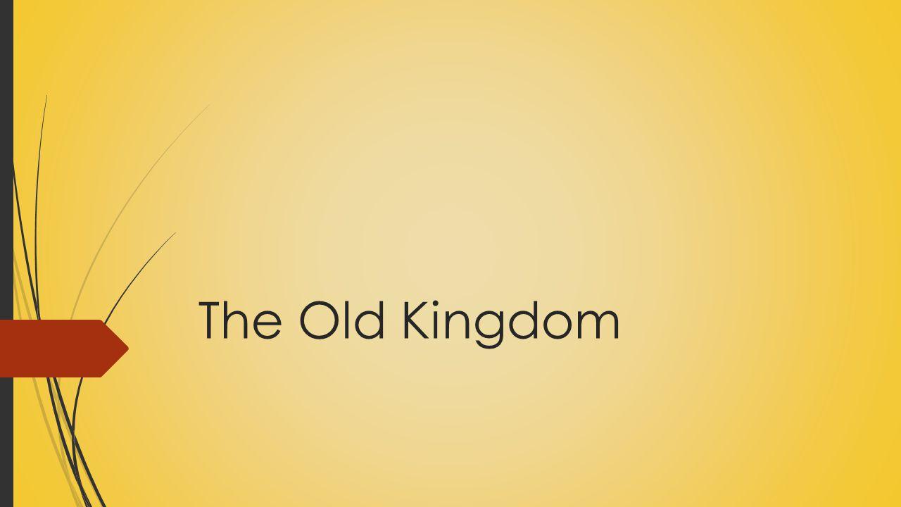 The Old Kingdom