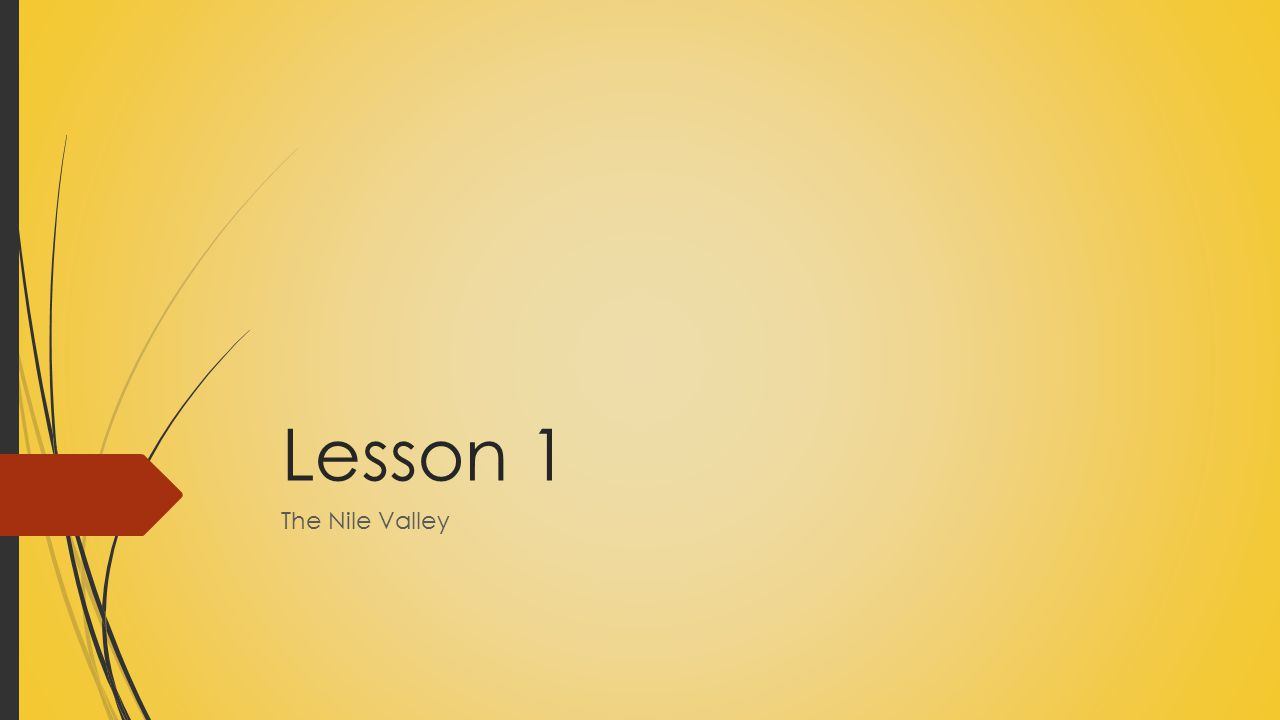 Lesson 1 The Nile Valley