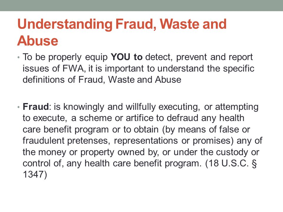 Understanding Fraud, Waste and Abuse Waste: is over-utilization of services or other practices that, directly or indirectly, result in unnecessary costs to the Medicare program.