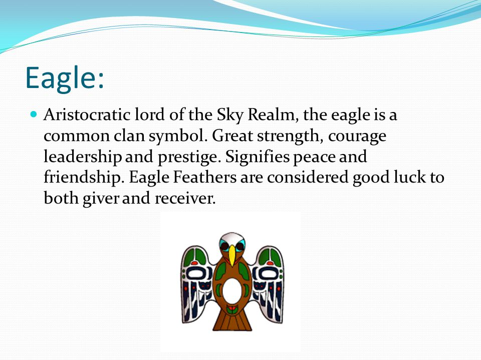 Eagle: Aristocratic lord of the Sky Realm, the eagle is a common clan symbol.