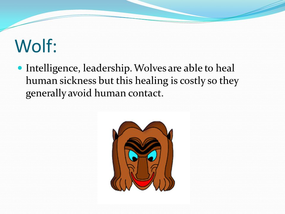 Wolf: Intelligence, leadership.