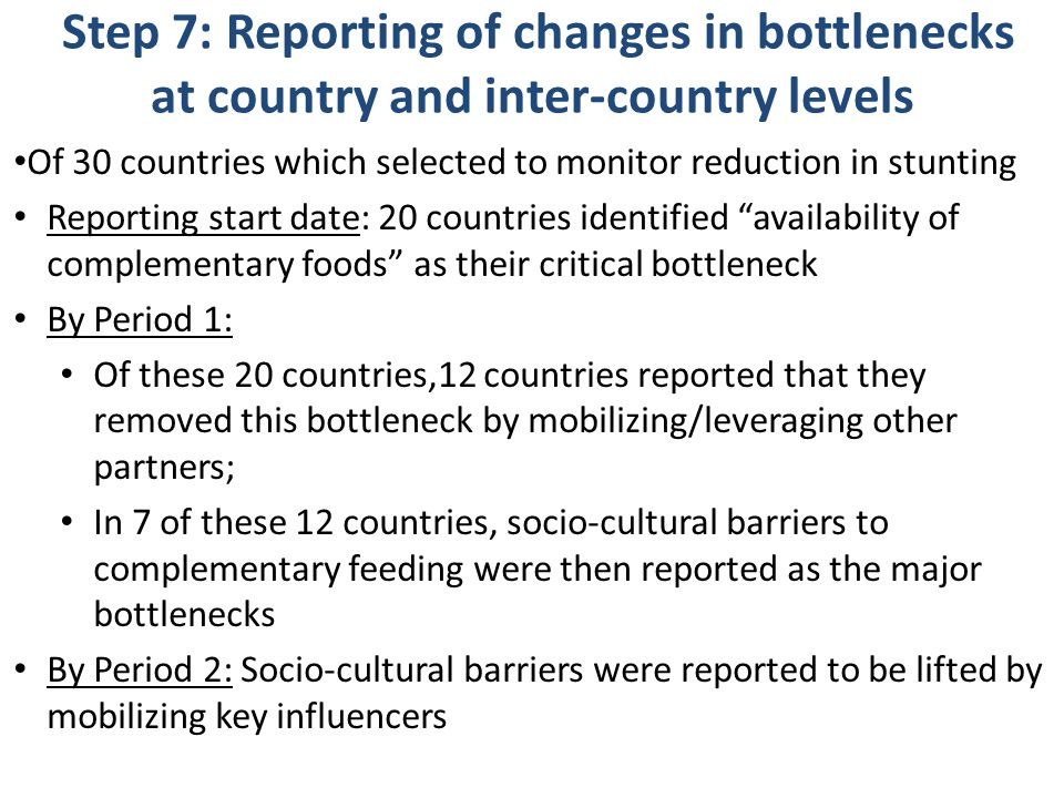 Step 7: Reporting of changes in bottlenecks at country and inter-country levels Of 30 countries which selected to monitor reduction in stunting Report