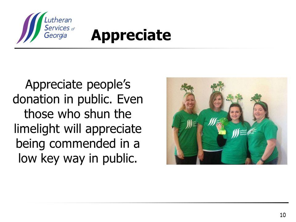 10 Appreciate people's donation in public.