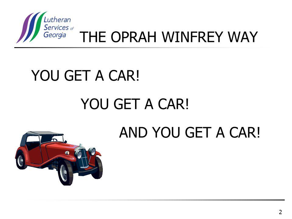 THE OPRAH WINFREY WAY 2 YOU GET A CAR! AND YOU GET A CAR!