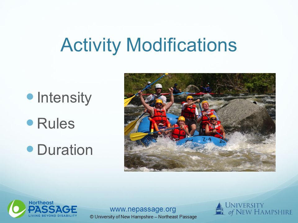 www.nepassage.org © University of New Hampshire – Northeast Passage Activity Modifications Intensity Rules Duration