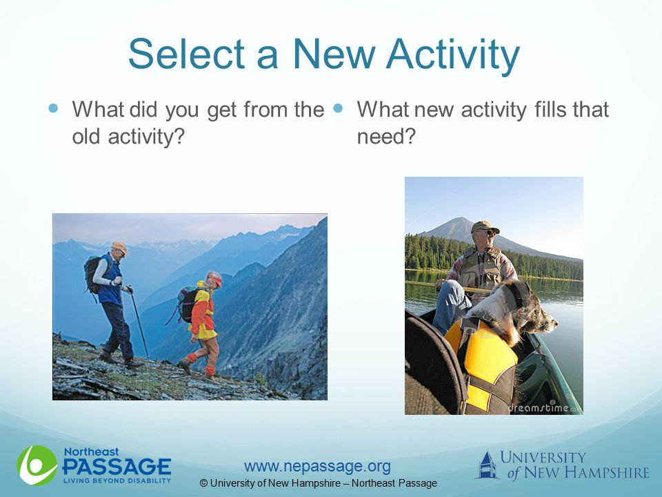 www.nepassage.org © University of New Hampshire – Northeast Passage Select a New Activity What did you get from the old activity.