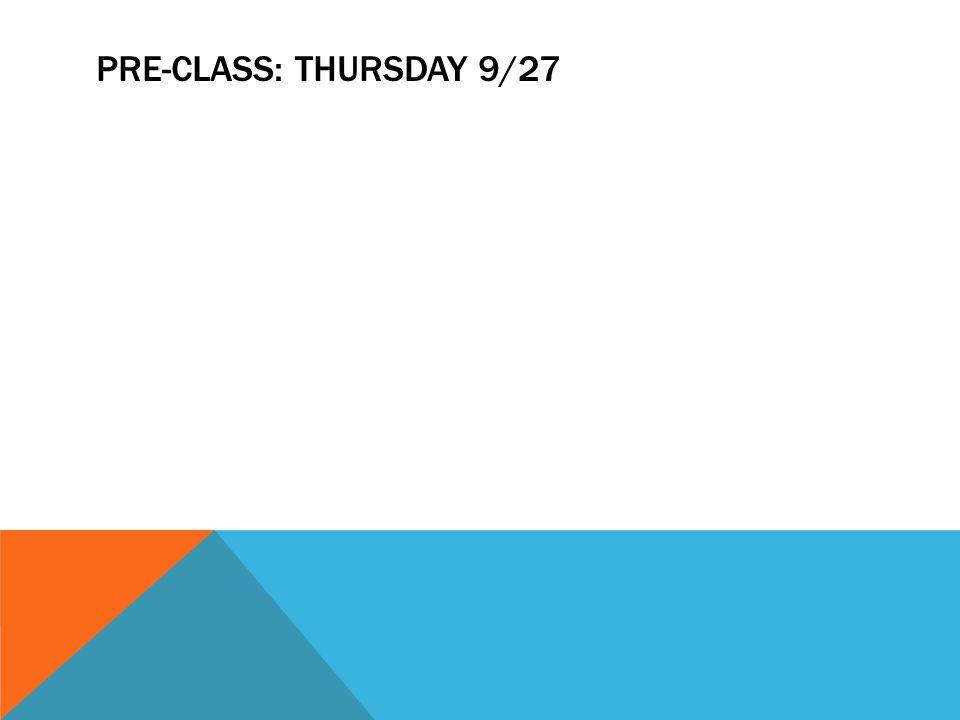 PRE-CLASS: THURSDAY 9/27
