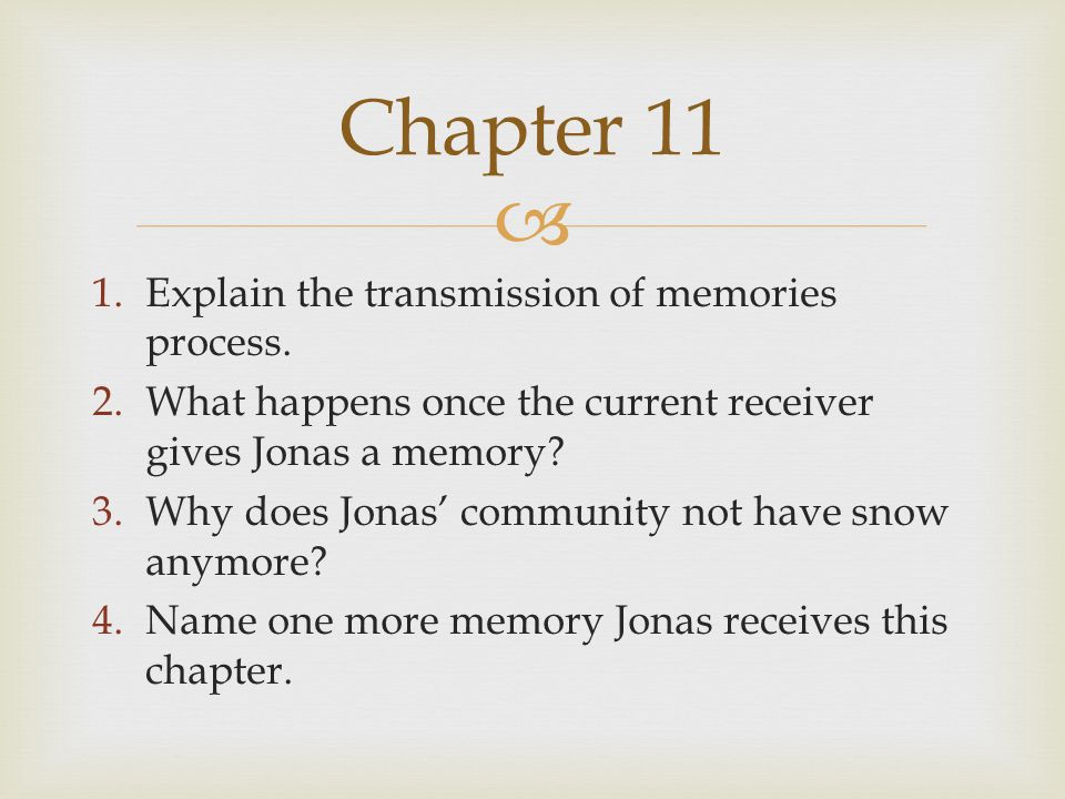  1.Explain the transmission of memories process.