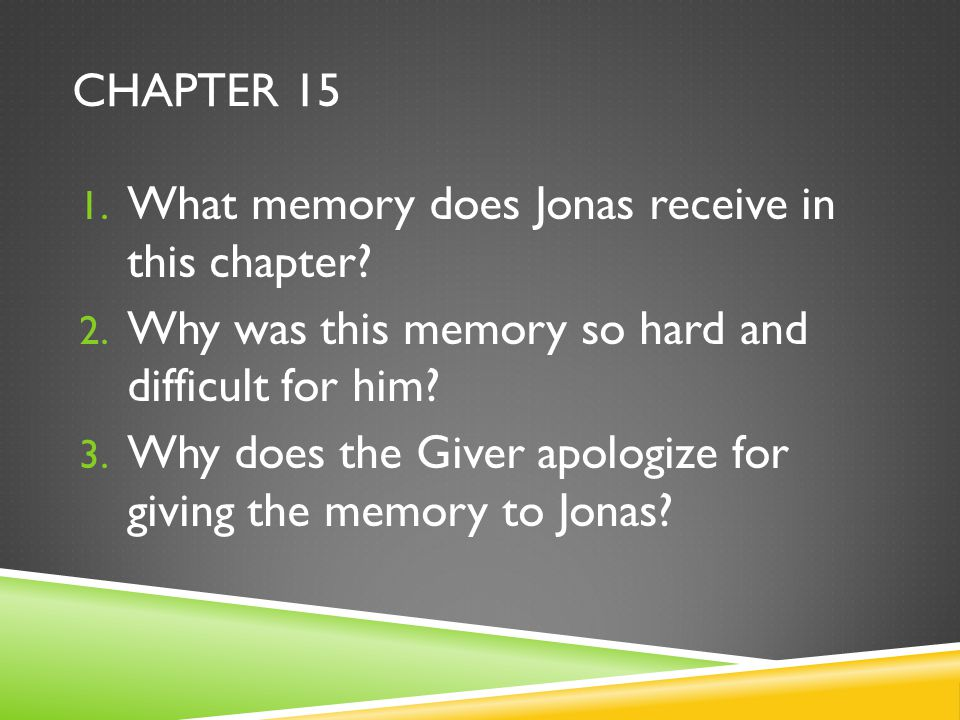 CHAPTER 15 1.What memory does Jonas receive in this chapter.