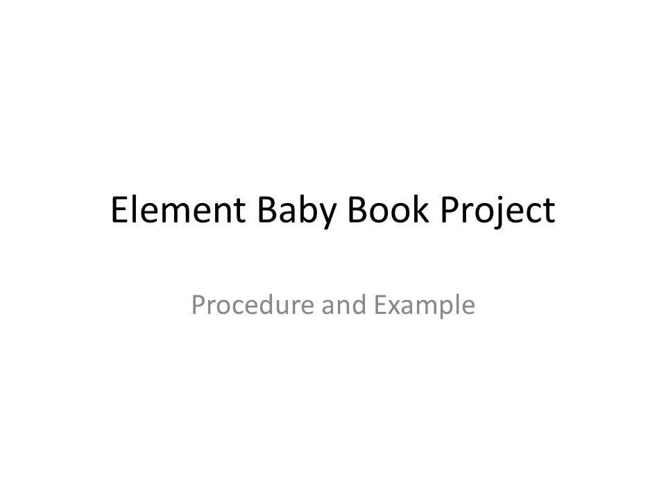 Element Baby Book Project Procedure and Example
