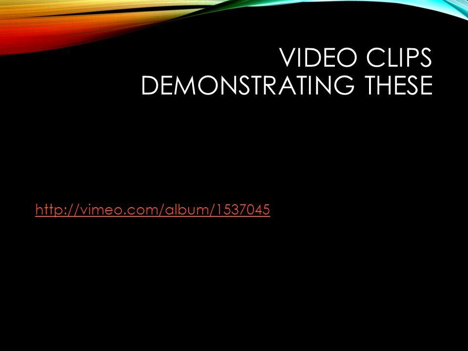 VIDEO CLIPS DEMONSTRATING THESE http://vimeo.com/album/1537045
