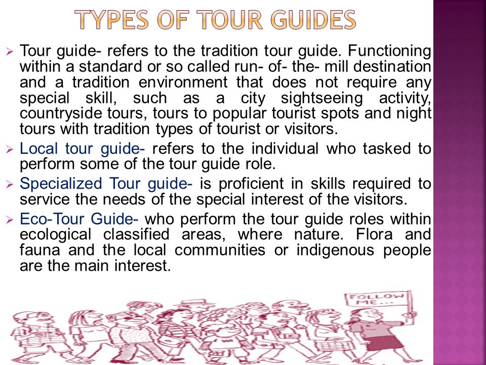  Tour guide- refers to the tradition tour guide.