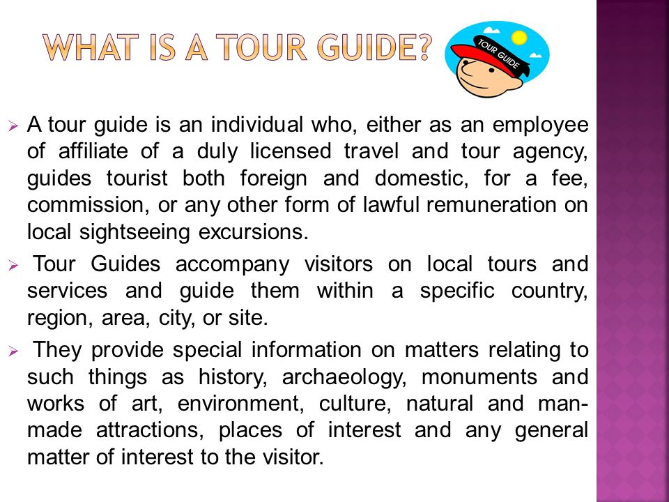  A tour guide is differentiated from a tour escort, by the phrase local sightseeing excursions .