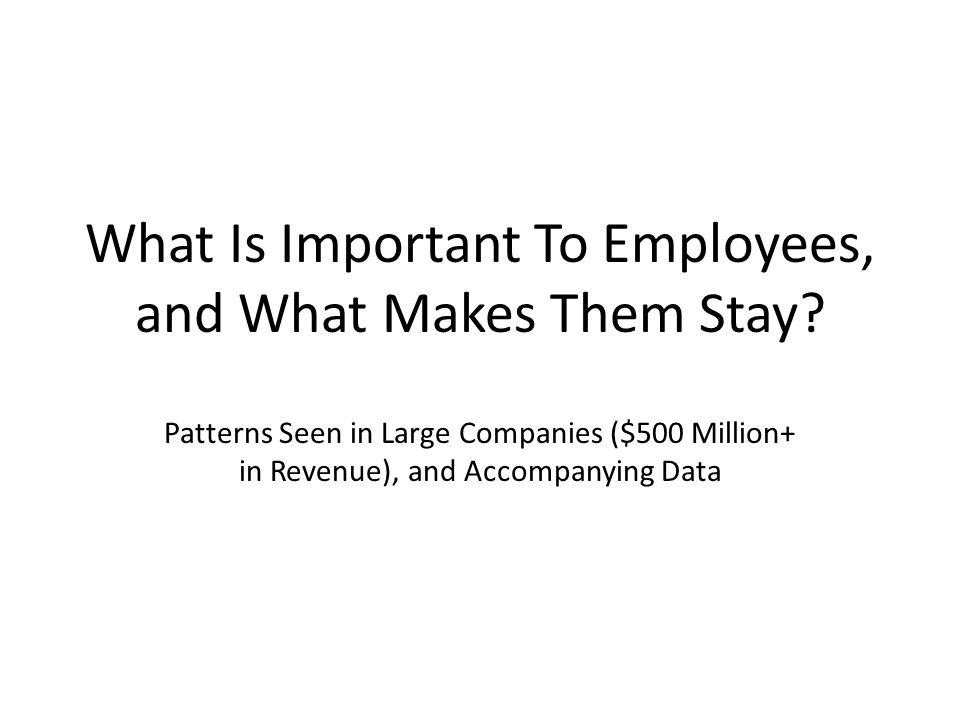 What Is Important To Employees, and What Makes Them Stay.