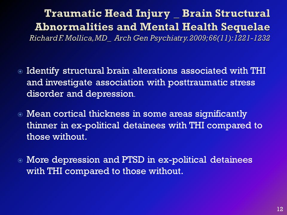  Identify structural brain alterations associated with THI and investigate association with posttraumatic stress disorder and depression.