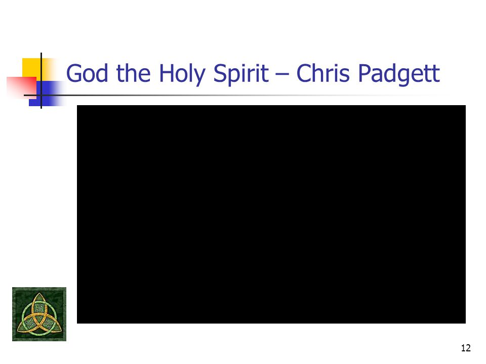 God the Holy Spirit – Chris Padgett 12