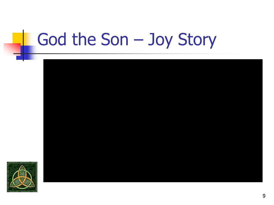 God the Son – Joy Story 9