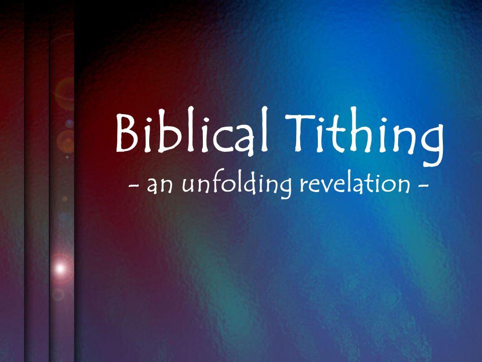 Biblical Tithing - an unfolding revelation -