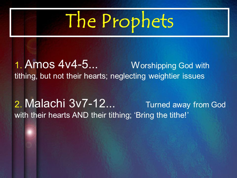The Prophets 1. Amos 4v4-5...
