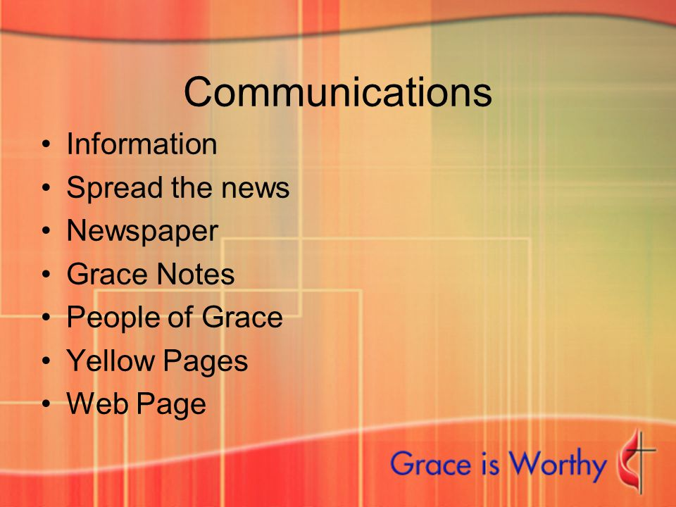 Communications Information Spread the news Newspaper Grace Notes People of Grace Yellow Pages Web Page