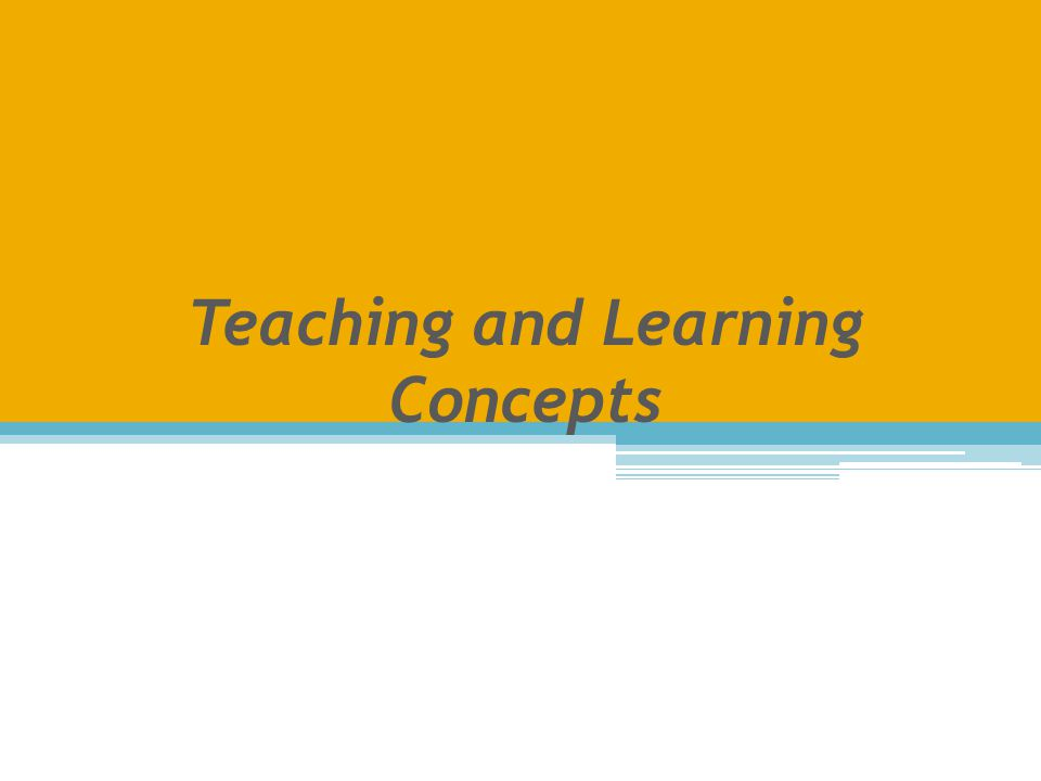 Teaching and Learning Concepts