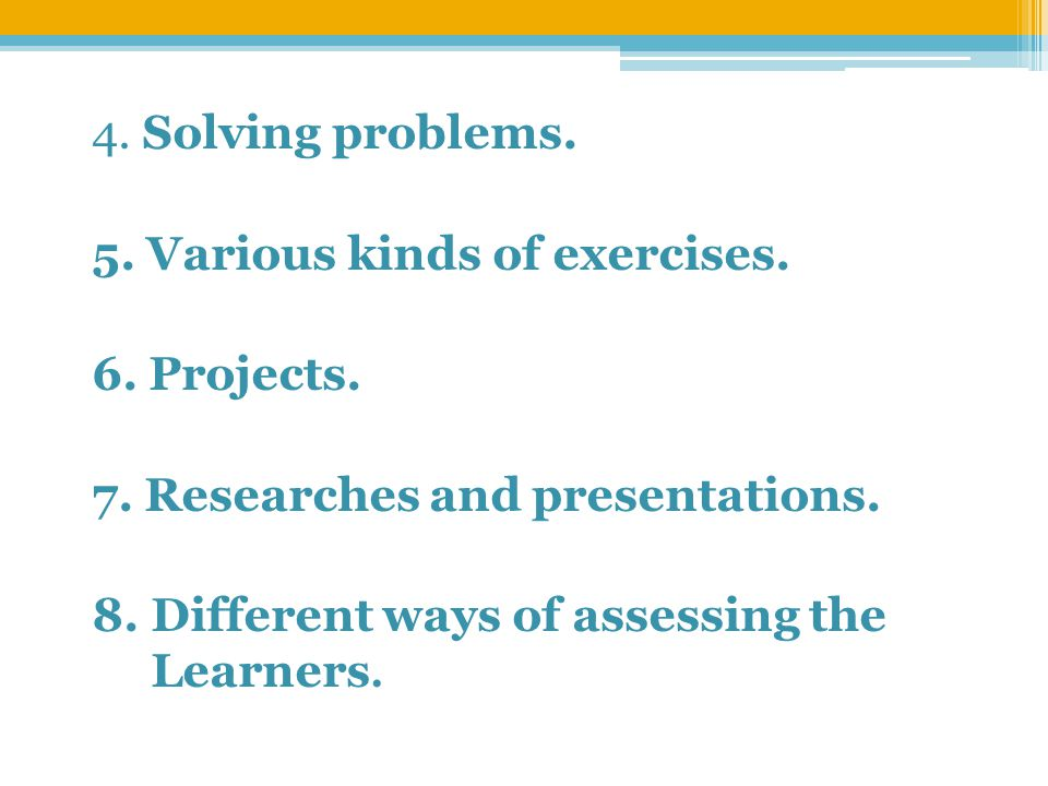 4. Solving problems. 5. Various kinds of exercises.