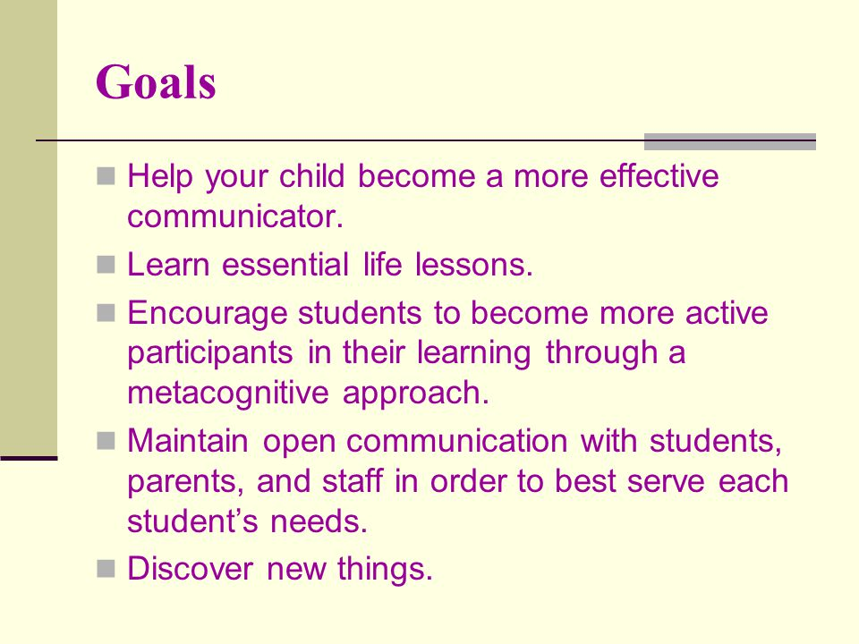 Goals Help your child become a more effective communicator.