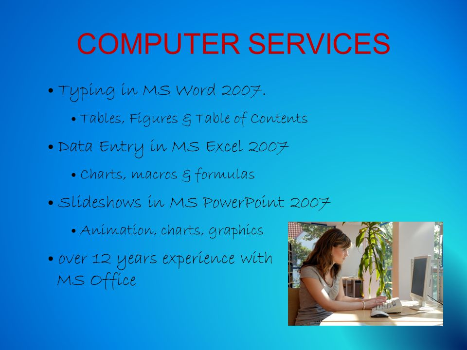 COMPUTER SERVICES Typing in MS Word 2007.