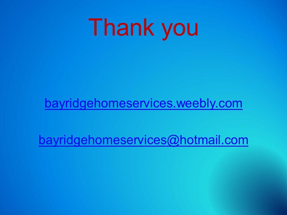Thank you bayridgehomeservices.weebly.com bayridgehomeservices@hotmail.com