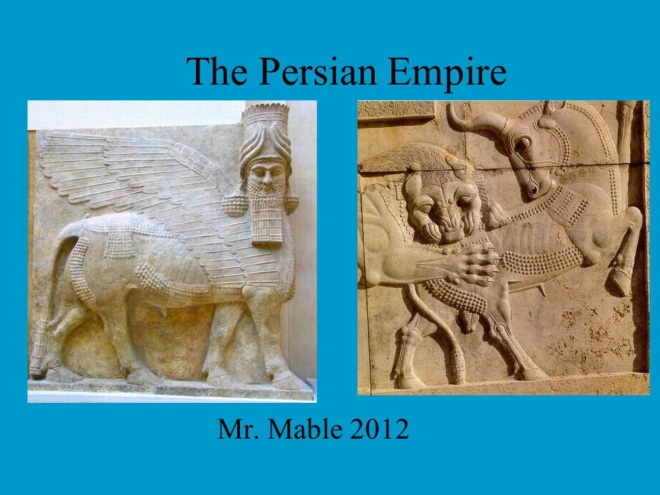 The Persian Empire Mr. Mable 2012