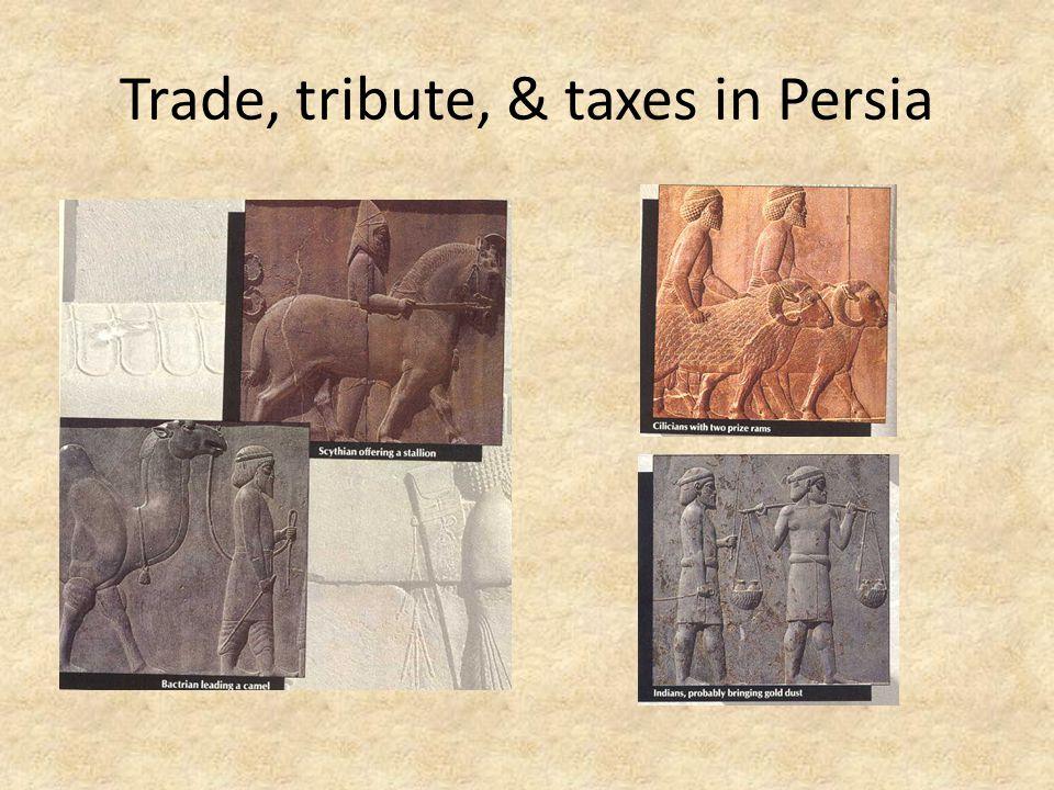 Trade, tribute, & taxes in Persia