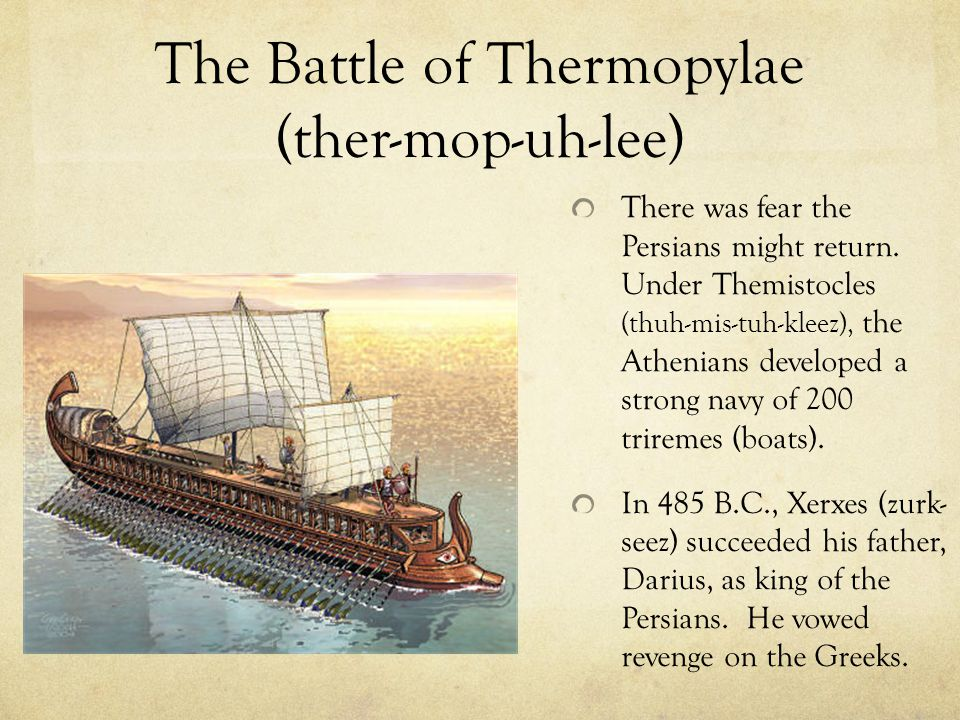 The Battle of Thermopylae (ther-mop-uh-lee) There was fear the Persians might return.