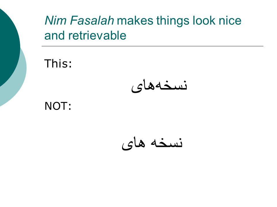 Nim Fasalah makes things look nice and retrievable This: نسخههاى NOT: نسخه های