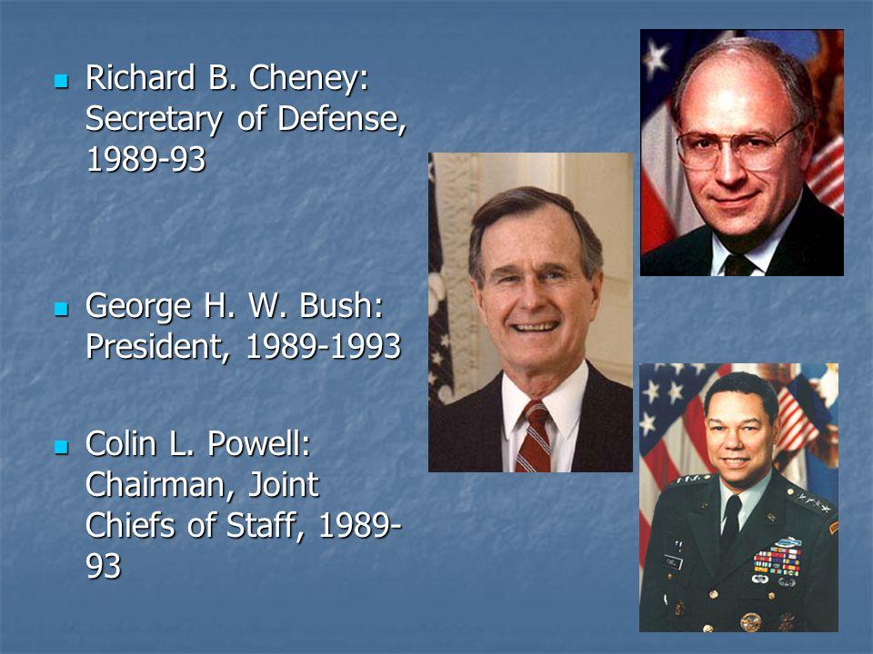 Richard B. Cheney: Secretary of Defense, 1989-93 Richard B.