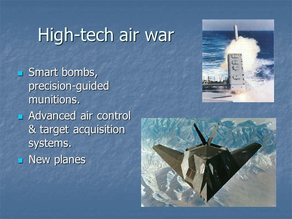 High-tech air war Smart bombs, precision-guided munitions.
