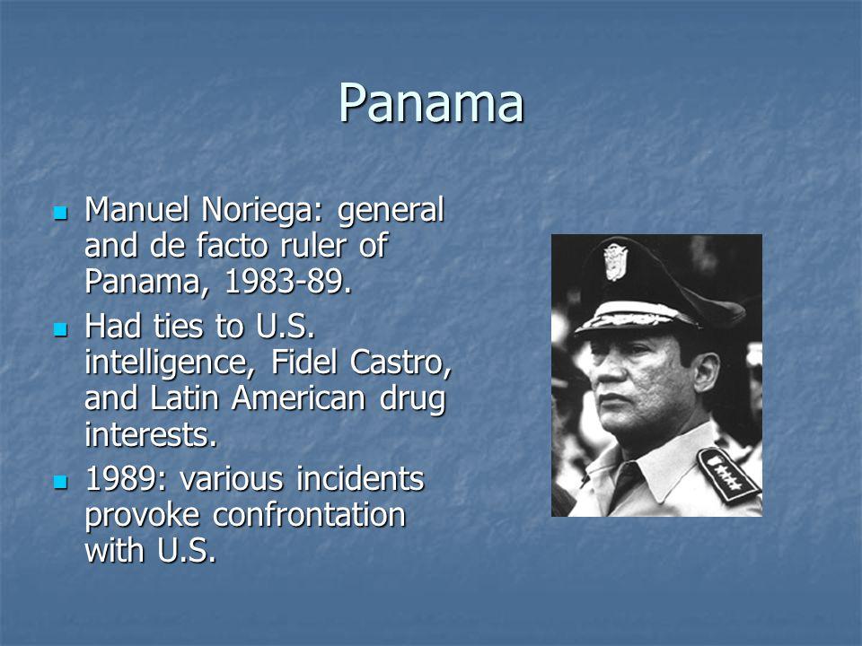 Panama Manuel Noriega: general and de facto ruler of Panama, 1983-89.