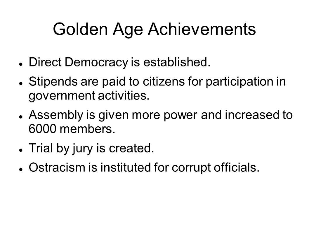 Golden Age Achievements Direct Democracy is established.