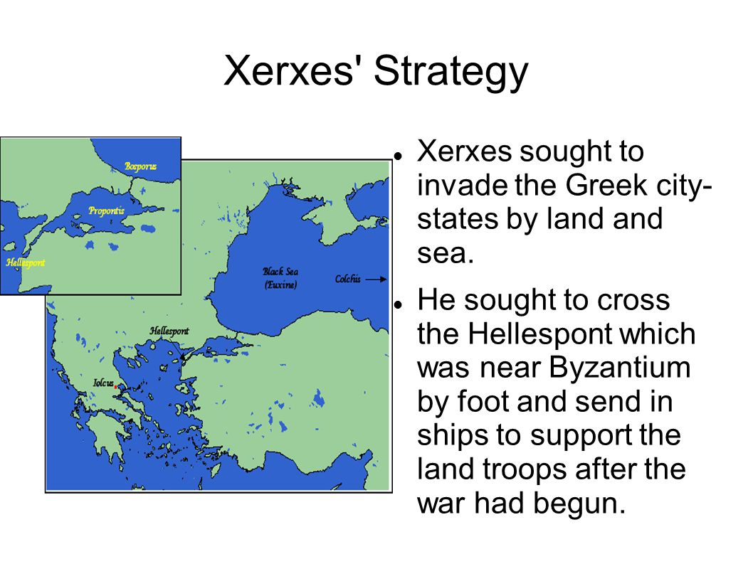 Xerxes' Strategy Xerxes sought to invade the Greek city- states by land and sea. He sought to cross the Hellespont which was near Byzantium by foot an