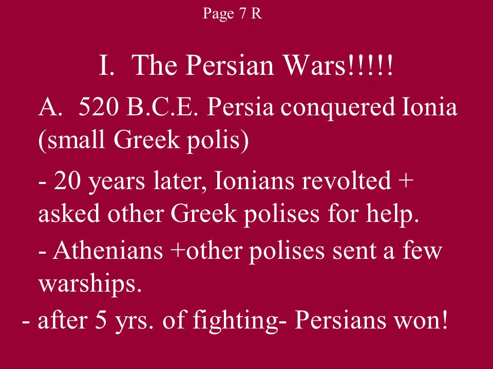 -Darius (Persian King) wanted revenge on Greeks for helping Ionians.