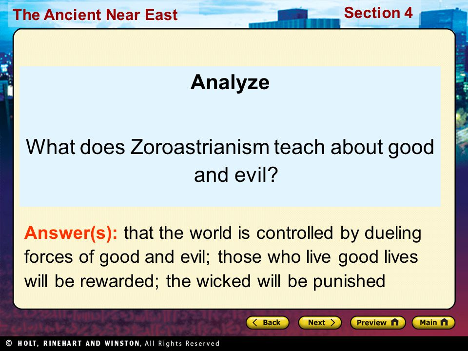 The Ancient Near East Section 4 Analyze What does Zoroastrianism teach about good and evil.