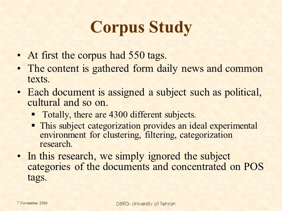 7 November 2006 DBRG- University of Tehran Corpus Study At first the corpus had 550 tags.