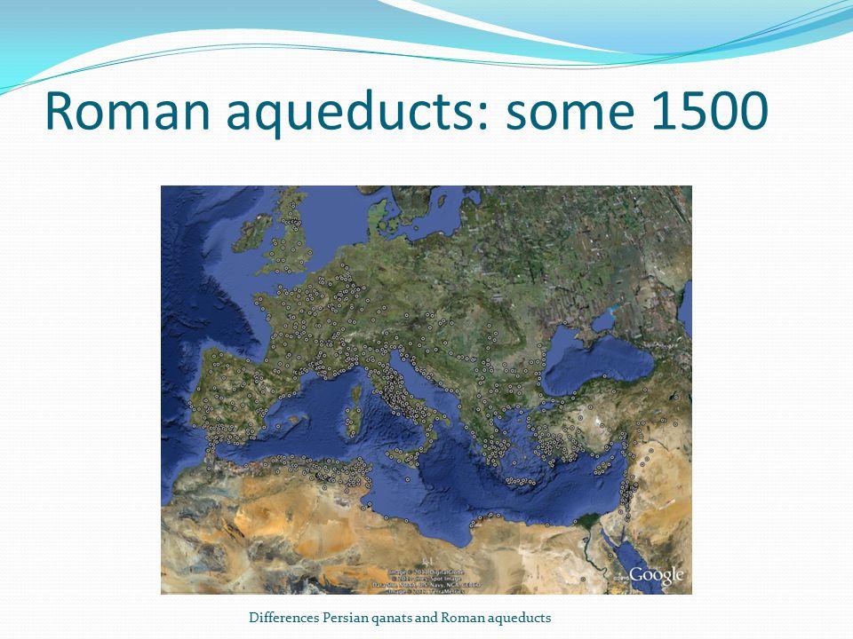 Roman aqueducts: some 1500 Differences Persian qanats and Roman aqueducts