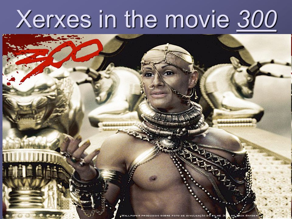 Xerxes in the movie 300