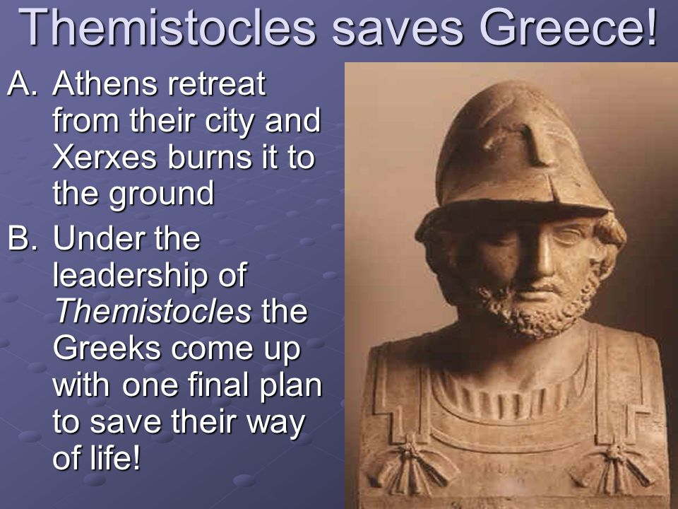 Themistocles saves Greece.