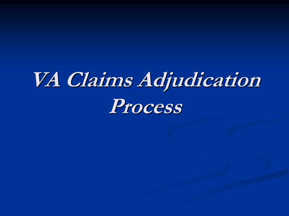 VA Claims Adjudication Process