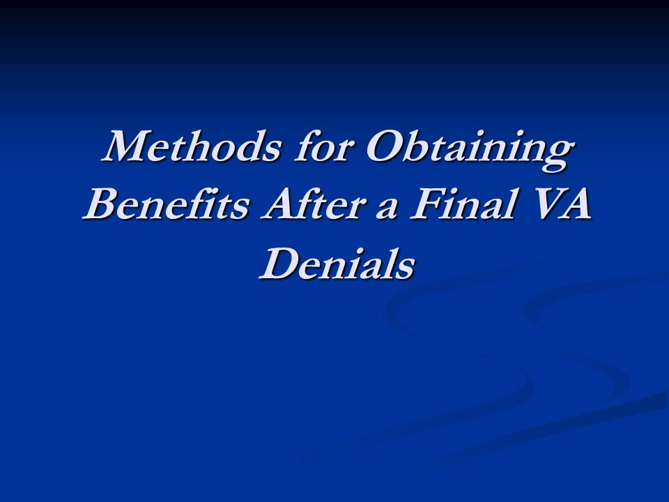 Methods for Obtaining Benefits After a Final VA Denials