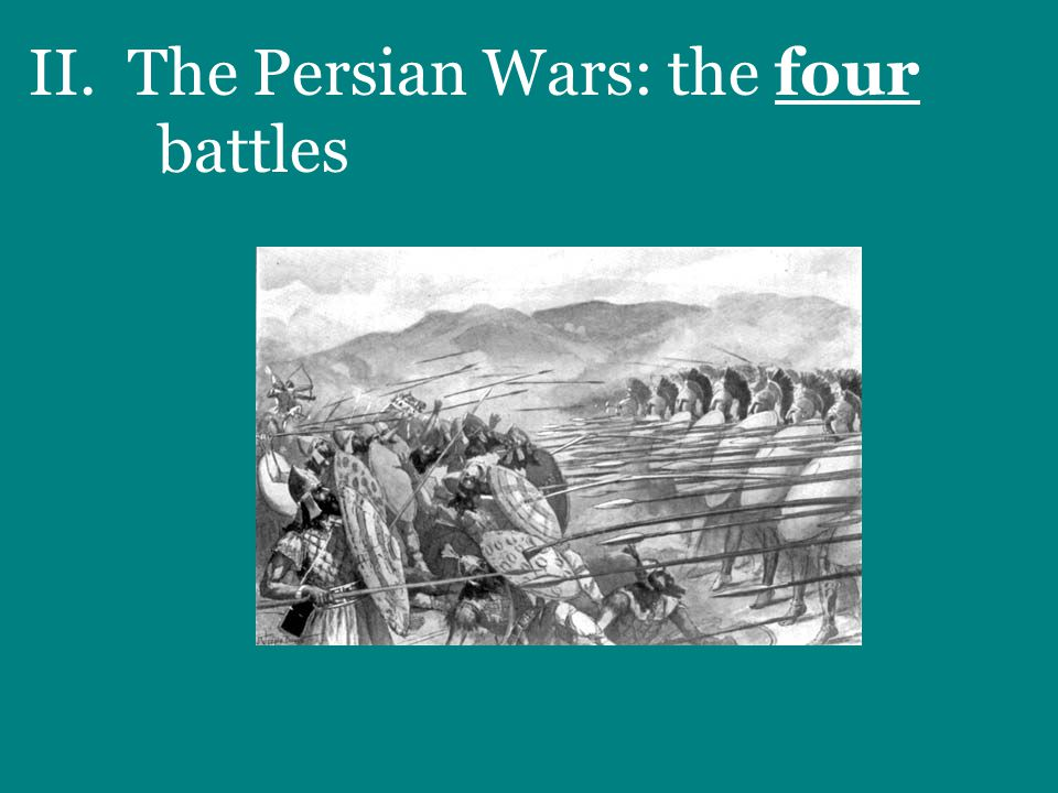 II. The Persian Wars: the four battles