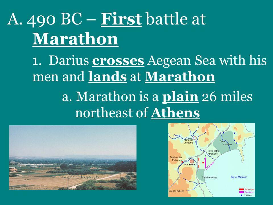 A. 490 BC – First battle at Marathon 1.