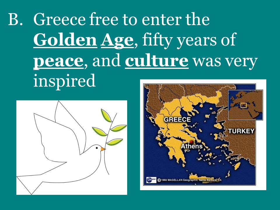B.Greece free to enter the Golden Age, fifty years of peace, and culture was very inspired