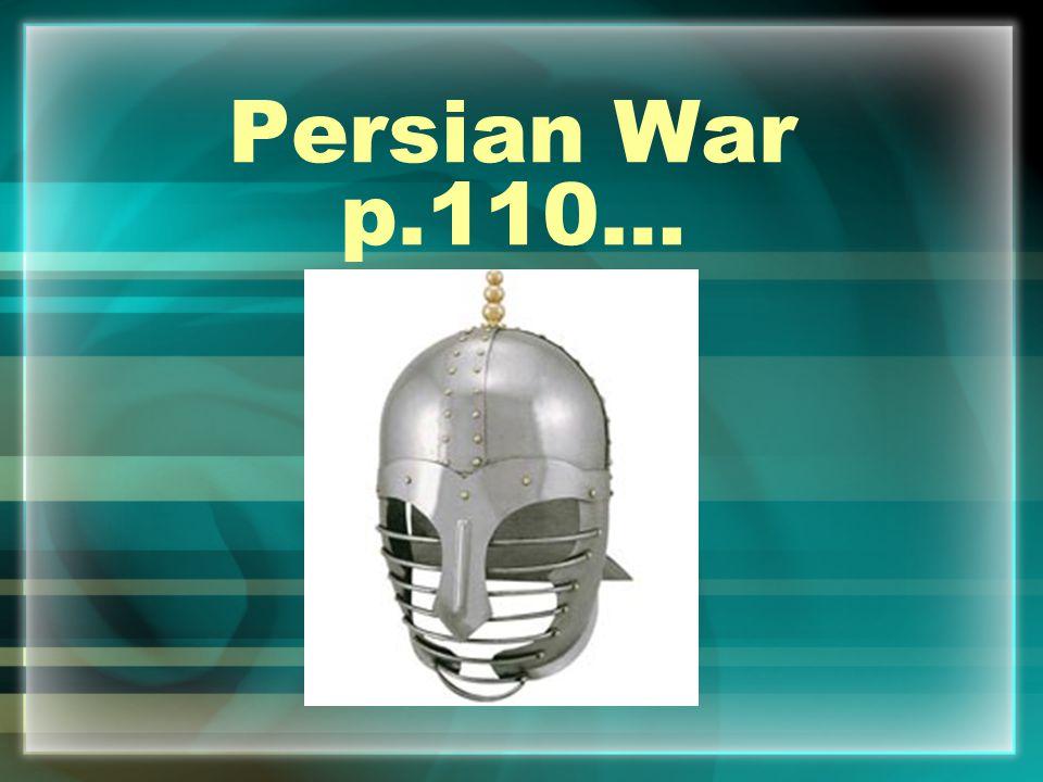 Persian War p.110…